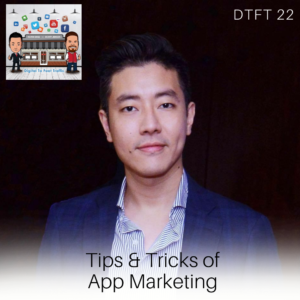 DTFT 22: Tips & Tricks of App Marketing, with Daniel Lo of GoGoChart
